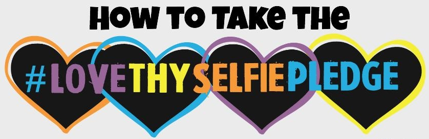 How to take the #lovethyselfiepledge